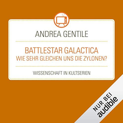 Battlestar Galactica - Wie sehr gleichen uns die Zylonen? Titelbild