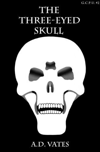 The Three-Eyed Skull (Global Crime Prevention Unit #2)