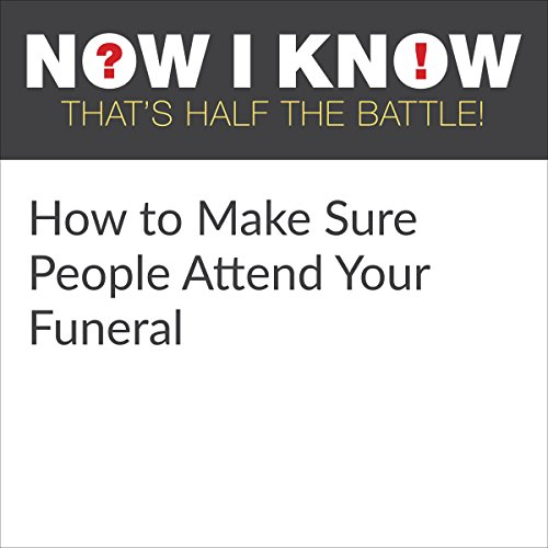 How to Make Sure People Attend Your Funeral cover art