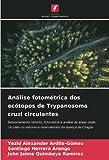 Análise fotométrica dos ecótopos de Trypanosoma cruzi circulantes: Sensoriamento remoto, fotometria e análise de áreas onde circulam os vetores e reservatórios da doença de Chagas