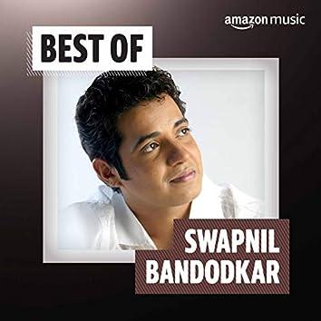 Best of Swapnil Bandodkar