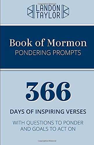 Book of Mormon Pondering Prompts (Condensed Edition): 366 days of verses and study prompts -  Independently published
