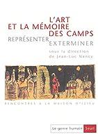 Le Genre Humain No 36 L'Art ET LA Memoire DES Camps