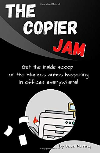 The Copier Jam: Get the Inside Scoop on the Hilarious Antics Happening in Offices Everywhere