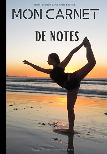 Mon carnet de notes: Cahier d'écriture détente - yoga - zen attitude | 100 pages au format 7*10 pouces