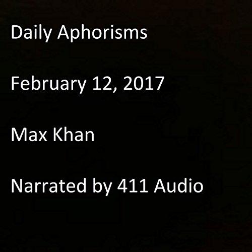 Daily Aphorisms: February 12, 2017 audiobook cover art
