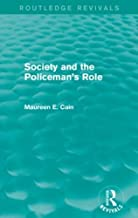 Society and the policeman s role (routledge revivals)