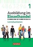 Ausbildung im Einzelhandel - Neubearbeitung - Allgemeine Ausgabe: 1. Ausbildungsjahr - Arbeitsbuch mit Lernsituationen - Christian Fritz