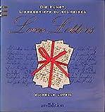 Love Letters: Die Kunst, Liebesbriefe zu schreiben