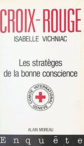 Croix-Rouge : Les Stratèges de la bonne conscience (Organ Internat) (French Edition)