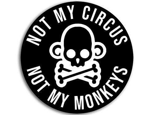 JR Studio 4x4 inch Black Round Not My Circus Not My Monkeys Sticker - Funny Humor Trump us Vinyl Decal Sticker Car Waterproof Car Decal Bumper Sticker