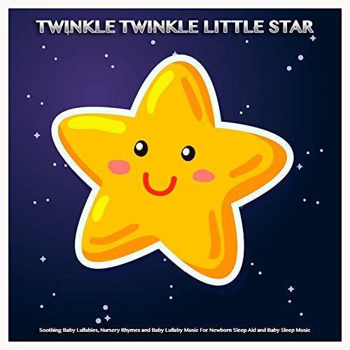 Baby Lullaby, Baby Sleep Music & Twinkle Twinkle Little Star