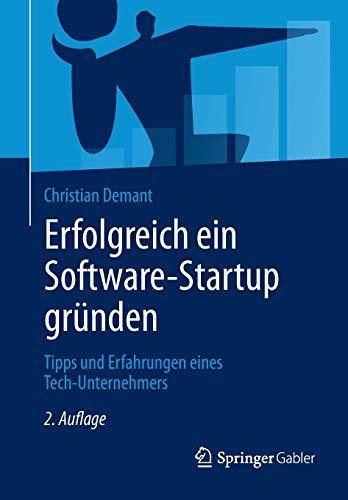 Erfolgreich ein Software-Startup gründen: Tipps und Erfahrungen eines Tech-Unternehmers