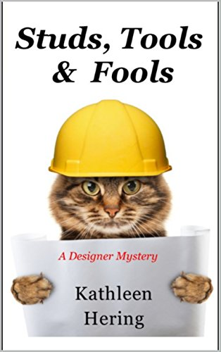 Book: Studs, Tools and Fools (A Designer Mystery Book 3) by Kathleen Hering