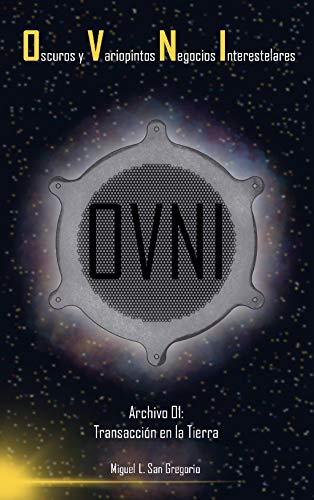 Oscuros y Variopintos Negocios Interestelares (OVNI): Archivo 01: Transacción en la Tierra