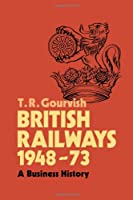 British Railways 1948–73: A Business History
