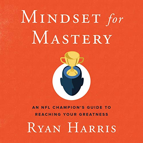 Mindset for Mastery     An NFL Champion's Guide to Reaching Your Greatness              By:                                                                                                                                 Ryan Harris                               Narrated by:                                                                                                                                 Lamarr Gulley                      Length: 2 hrs and 53 mins     1 rating     Overall 5.0