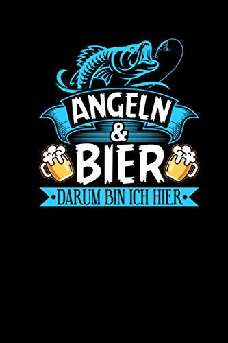 Angeln Bier Darum Bin Ich Hier: Lustiges Notizbuch a5 kariert - Geschenk für Angler Fischer Spaßgeschenk Männer Fischerverein