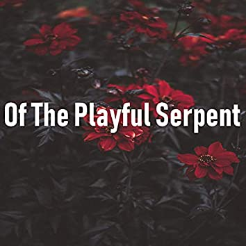 Of the Playful Serpent