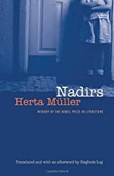 Books Set In Romania: Nadirs by Herta Müller. Visit www.taleway.com to find books from around the world. romania books, romanian books, romania novels, best books set in romania, popular books set in romania, books about romania, books about romanian culture, romania reading challenge, romania reading list, bucharest books, brasov books, romanian literature, romanian books to read, books to read before going to romania, novels set in romania, books to read about romania, famous romanian authors, romania packing list, books for romania, romania travel, romanian history, romania travel books