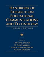 Handbook of Research on Educational Communications and Technology: Third Edition (AECT Series)