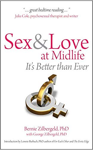 Sex & love at midlife: Its Better Than Ever