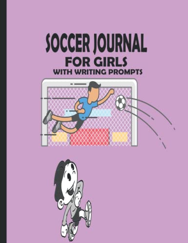 Compare Textbook Prices for Soccer Journal for Girls with Writing Prompts: Sport Games Log Book Tracker   women's soccer gift   notebook for girls in Soccer  ISBN 9798496848435 by Production, Mishkat