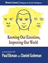 Knowing Our Emotions, Improving Our World (Wired to Connect: Dialogues on Social Intelligence, 1) by Paul Ekman (2007-05-04)