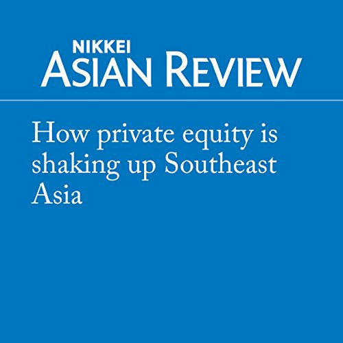 How private equity is shaking up Southeast Asia audiobook cover art