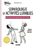 Sophrologie et activités ludiques - 30 exercices de relaxation pour les 3-12 ans (1CD audio)