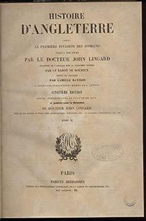 Histoire d'Angleterre depuis la première invasion des Romains jusqu'à nos jours / Continuation de l'histoire d'Angleterre du docteur John Lingard depuis la révolution de 1688 jusqu'à nos jours (Volume 2, 3, 4, 5)