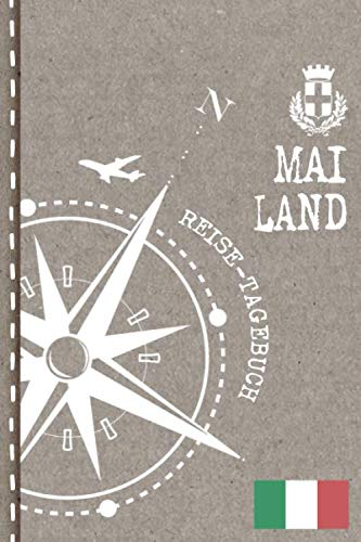 Mailand Reisetagebuch: Reise Tagebuch zum Selberschreiben, ca. A5 - Journal Dotted Punkteraster, Bucket List für Urlaub, Ferien, Auslandsjahr, Au Pair, Auswanderer - Notizbuch Dot Grid punktiert