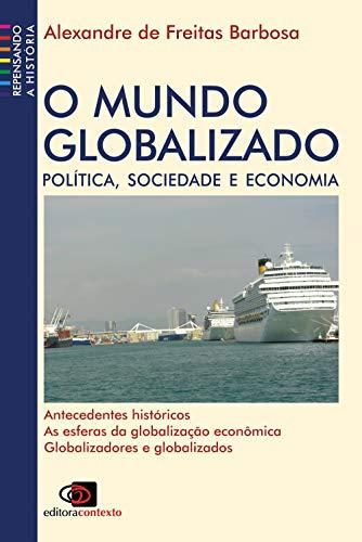 O mundo globalizado: Política, Sociedade e Economia