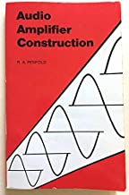 Audio Amplifier Construction (Bernard Babani Publishing Radio and Electronics Books) (Bernard Babani Publishing Radio & El...