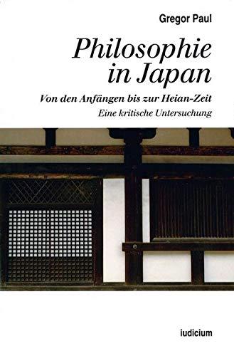 Philosophie in Japan: Von den Anfängen bis zur Heian-Zeit. Eine kritische Untersuchung