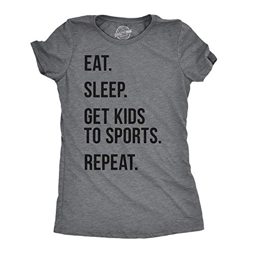 Crazy Dog T-Shirts Womens Eat Sleep Get Kids to Sports...