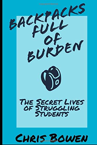 Backpacks Full of Burden: The Secret Lives of Struggling Students
