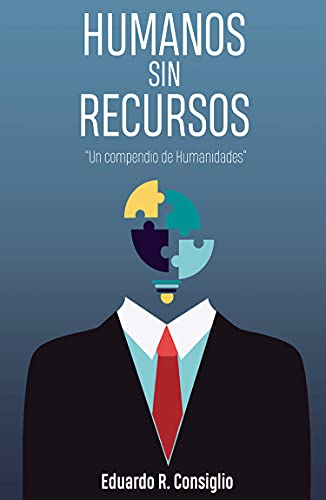 Humanos sin recursos: Un compendio de humanidades