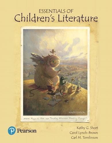 Essentials of Children's Literature (9th Edition) (What's New in Literacy)