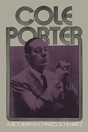 Cole Porter: A Biography by Charles Schwartz(1979-03-22)