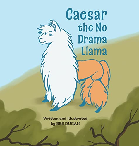 Compare Textbook Prices for Caesar the No Drama Llama  ISBN 9781039120136 by Dugan, Bee