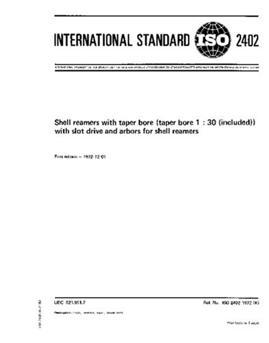 ISO 2402:1972, Shell reamers with taper bore (taper bore 1 : 30 (included)) with slot drive and arbors for shell reamers