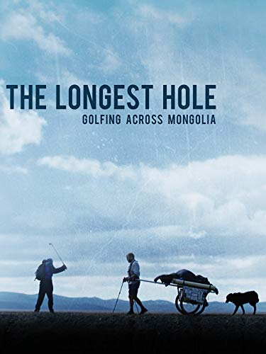 The Longest Hole: Golfing Across Mongolia