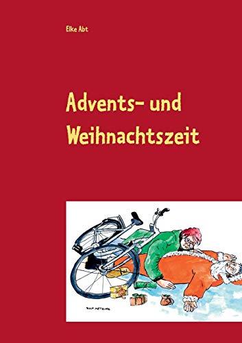 Advents- und Weihnachtszeit: Heiteres und Besinnliches