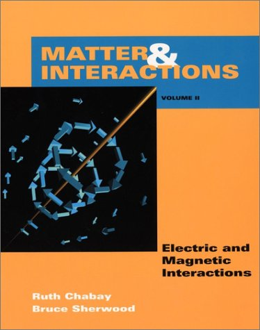 Matter and Interactions: Electric and Magnetic Interactions