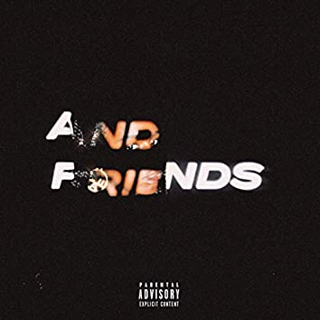 And Friends