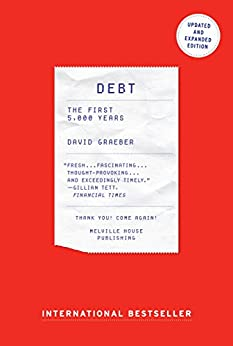 Debt - Updated and Expanded: The First 5,000 Years by [David Graeber]