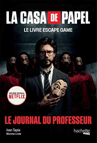 La Casa de Papel - Le livre escape game: Le Journal du Professeur (Heroes)