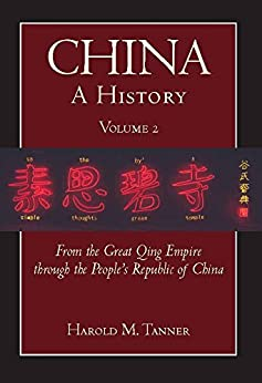 China: A History (Volume 2): From the Great Qing Empire through The People's Republic of China, (1644 - 2009) (English Edition) par [Harold M. Tanner]
