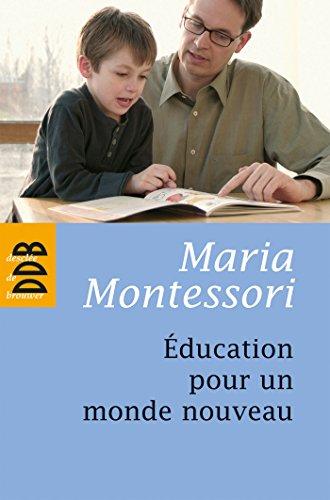 Education pour un monde nouveau - pédagogie Montessori